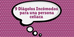 9 dialogos incómodos para una persona celíaca
