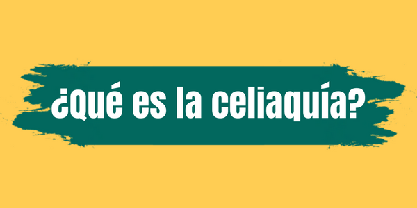¿Qué es la celiaquía?
