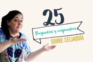 25 preguntas y respuestas sobre celiaquía